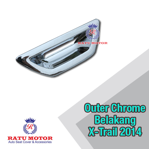 Outer Handle Belakang XTRAIL 2015 Chrome
