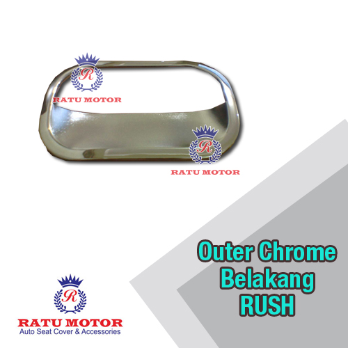 Outer Belakang RUSH 2005-2017 All Varian Chrome