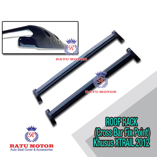 ROOF RACK (Cross Bar Fix Point) Khusus New XTRAIL T31 2008-2013 (Thailand)
